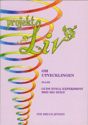 Projekt LIV : om utvecklingen