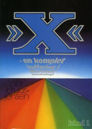 »X« : en komplet indføring i Martinus Kosmologi, X-værket bind 1 av 4