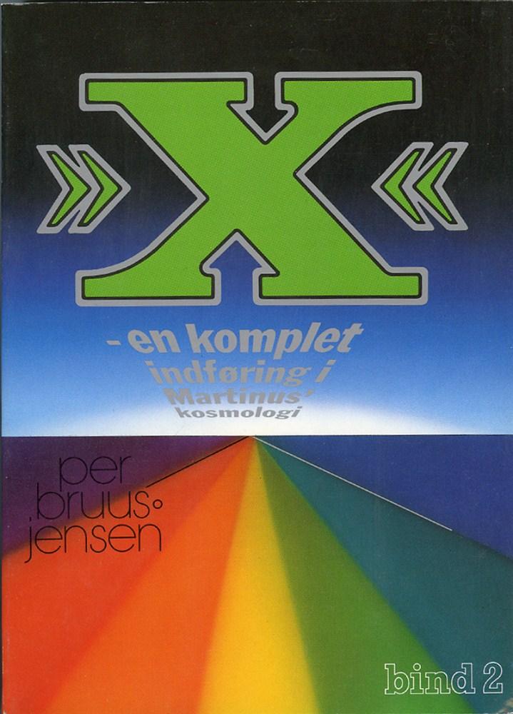 »X« : en komplet indføring i Martinus Kosmologi, X-værket bind 2 av 4