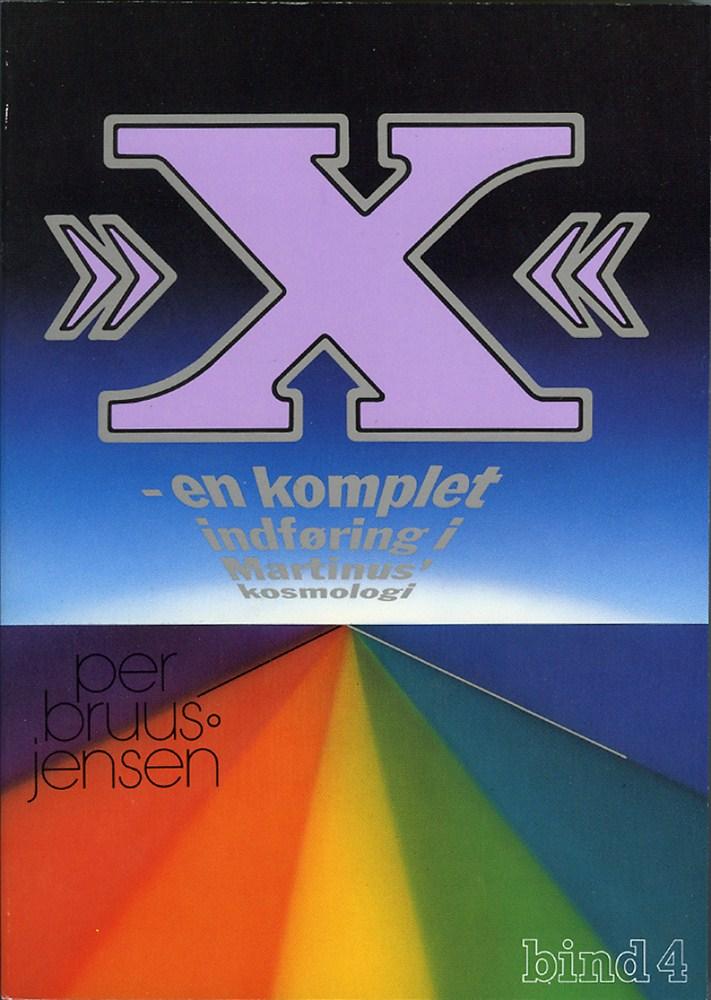 »X« : en komplet indføring i Martinus Kosmologi, X-værket bind 4 av 4