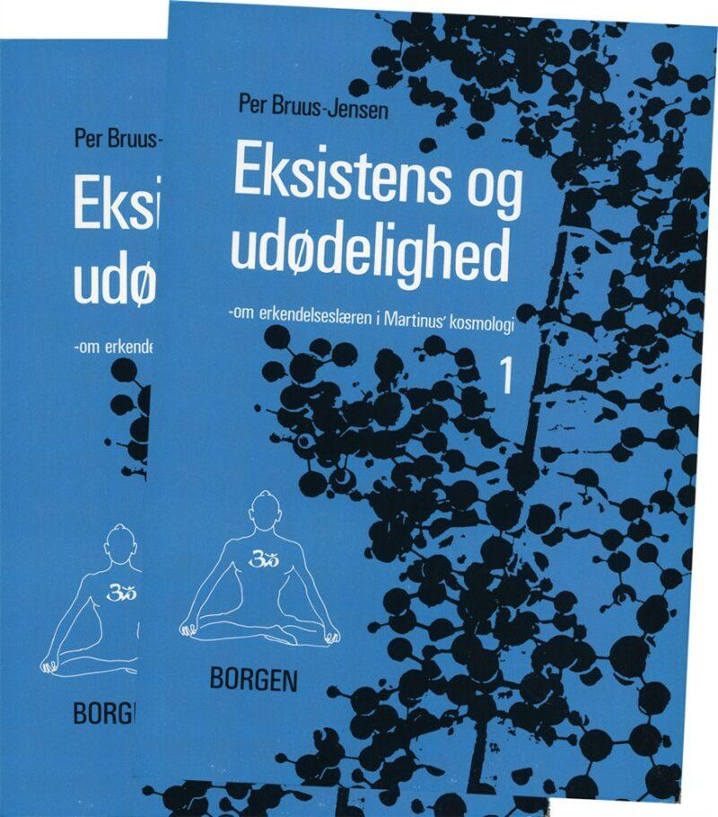 Eksistens og Udødelighed (bind I-II) : om erkendelseslæren i Martinus Kosmologi