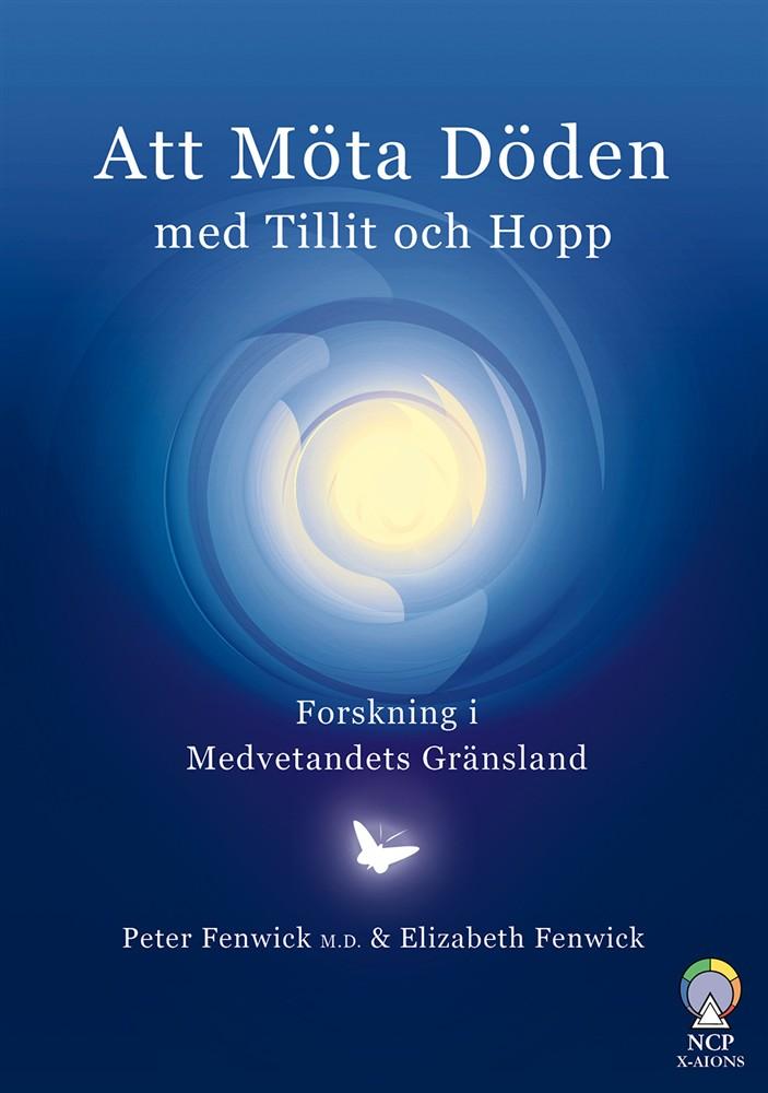 Att Möta Döden med Tillit och Hopp – Forskning i Medvetandets Gränsland