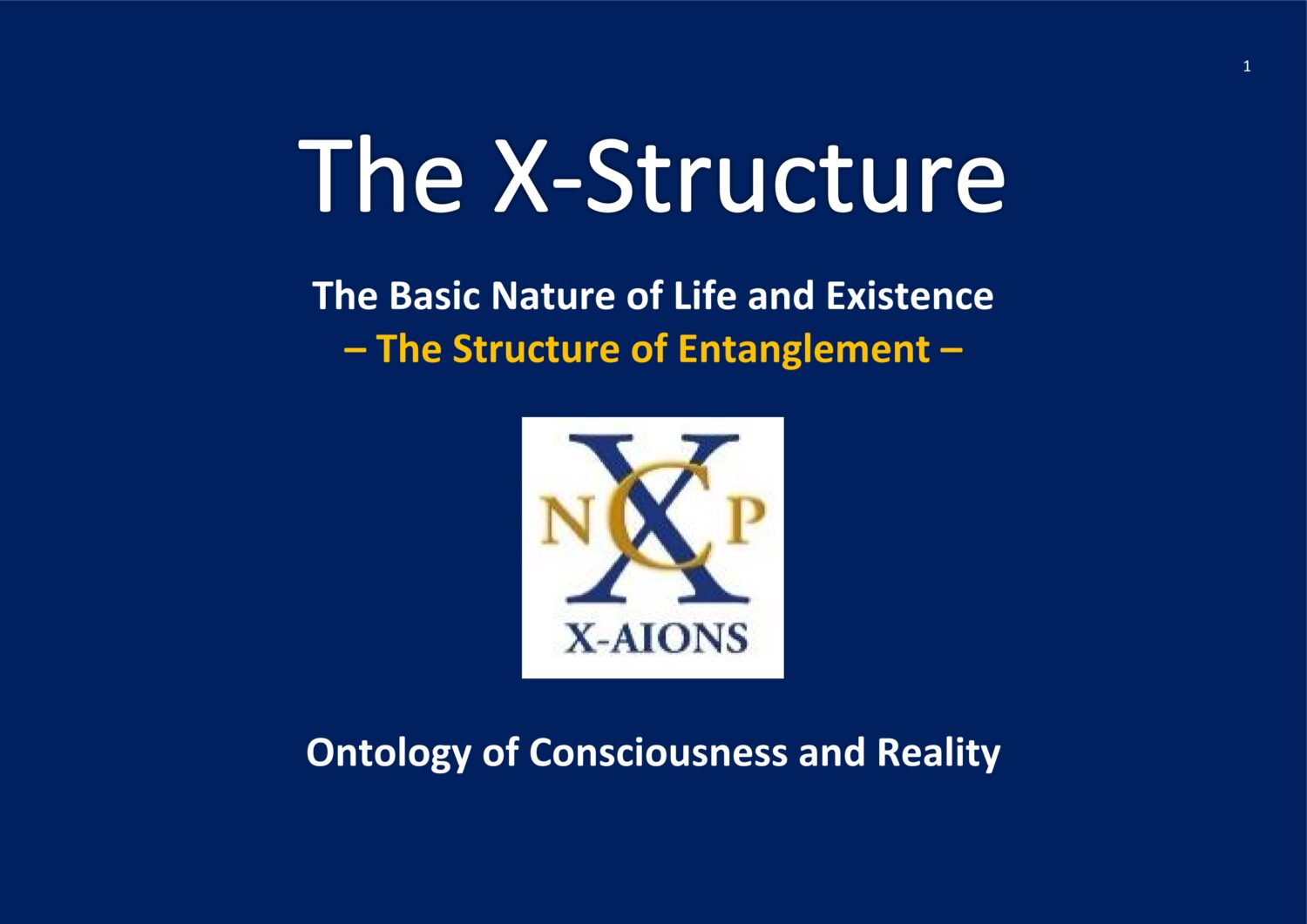 The X-Structure Basic Nature of Live and Existence NCP X-AIONS