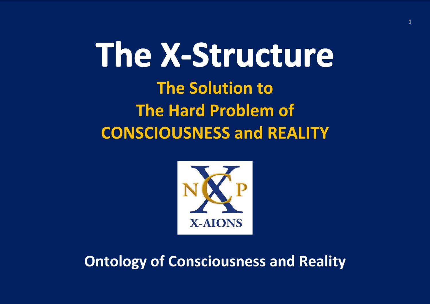 The X-Structure and The Hard Problem of Consciousness and Reality NCP X-AIONS