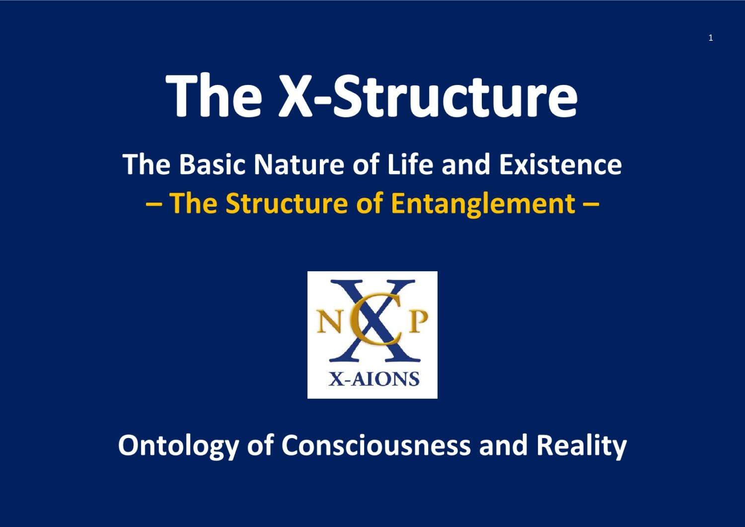 The X-Structure Entanglement Ontology of Consciousness and Reality