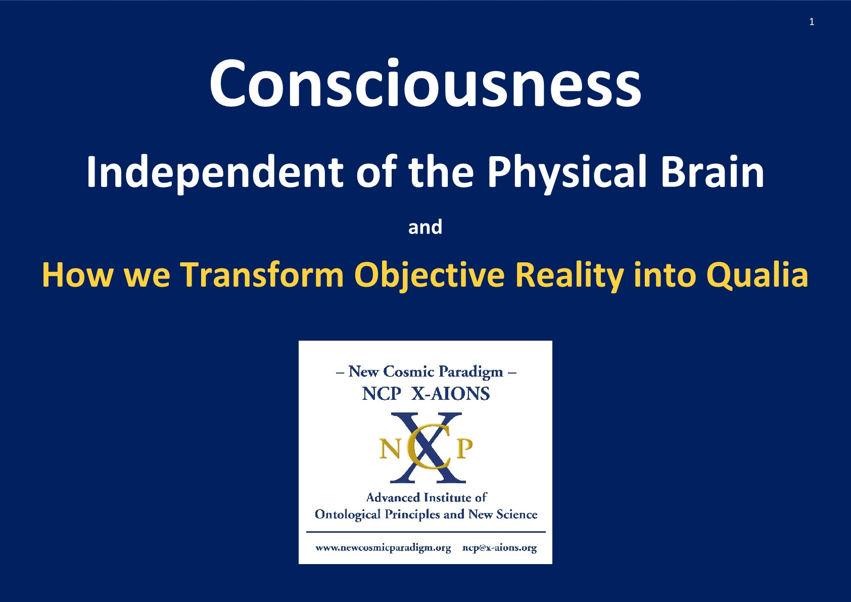 Consciousness independent of body; NCP X-AIONS